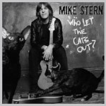 Mike Stern: Who Let The Cats Out?