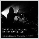 Bílé světlo: Dělníci bílého světla; Plastic People Of The Universe: Do lesíčka na čekanou