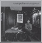 Chris Potter: Underground