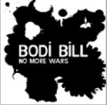 Bodi Bill: No More Wars