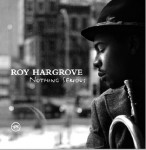Roy Hargrove: Nothing Serious; Distraction