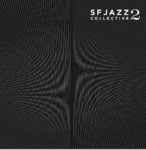 SF Jazz Collective: SF Jazz Collective 2