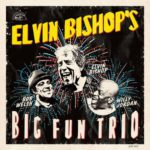 Elvin Bishop: Elvin Bishop's Big Fun Trio