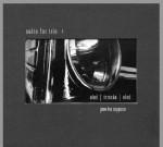 Oleś/ Trzaska/Oleś – SUITE FOR TRIO + (Fenommedia, 2005, 51:46)